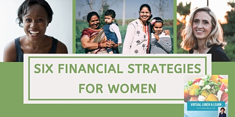 Six Financial Strategies for Women: Virtual Lunch and Learn with Caroline tickets