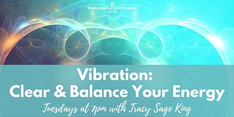 Vibration: Clear and Balance Your Energy *Virtual* tickets