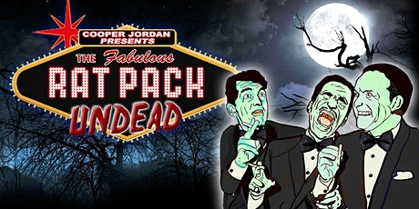 THE RAT PACK UNDEAD - Direct from NY comes to Salem area Oct 16th 2021 ONLY tickets