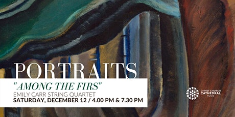 Emily Carr String Quartet - Portraits: Among the Firs (7.30 PM) billets