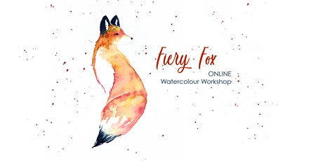 Fiery Fox - Watercolour Workshop [ONLINE] tickets