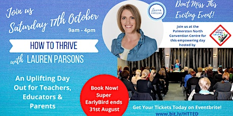 How to thrive: An uplifting day out for teacher, educators and parents tickets