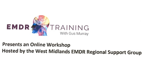 """EMDR for every client""  Fri 16 Oct 20   ONLINE Workshop with GUS MURRAY tickets"