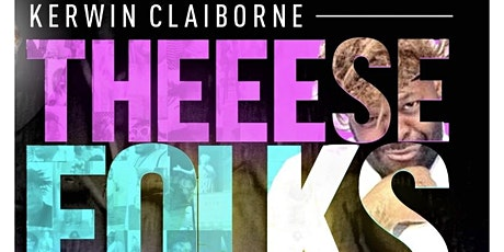 Kerwin Claiborne's These W#!t3 Folks Crazy Comedy Tour/ Mobile tickets