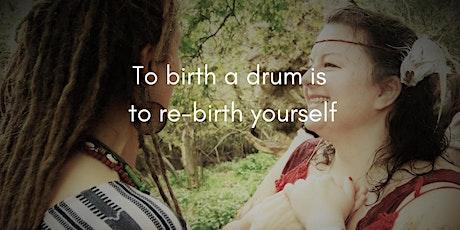 Drum Birthing day in Bruton, Somerset - make your own frame drum tickets
