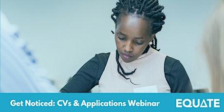 Get Noticed: CVs & Applications Webinar tickets