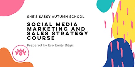 She's Sassy Autumn School  for Social Media tickets