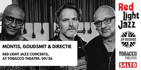 Red Light Jazz Concerts - Montis, Goudsmit & Directie tickets