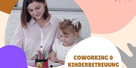 Childcare (playroom with nanny) & Desk (Co-working Space) / Kinderbetreuung Tickets