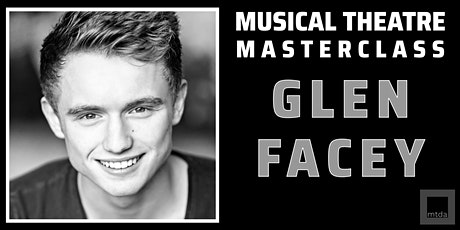 Musical Theatre Masterclass with Glen Facey tickets