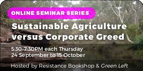 The cause of COVID: Sustainable Agriculture versus Corporate Greed Seminar tickets