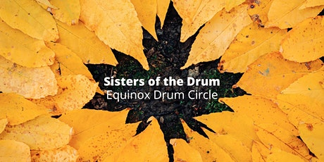 Sisters of the Drum - Equinox  drum circle tickets