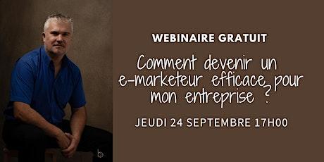 Comment devenir un e-marketeur efficace pour mon entreprise ! billets