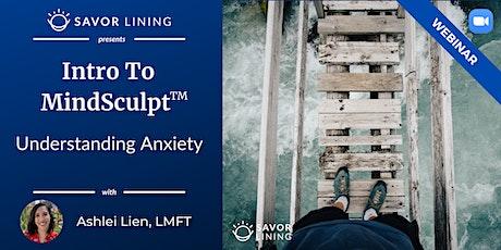 Intro To MindSculpt™ - Understanding Anxiety tickets