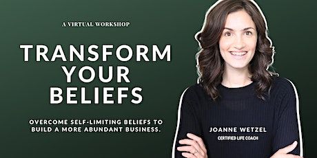Transform Your Beliefs | For Female Entrepreneurs + Women In Business tickets
