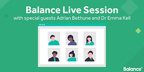 Balance Live Session - Adrian Bethune and Dr Emma Kell - 22nd October 2020 tickets
