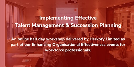 Implementing Effective Talent Management & Succession Planning tickets