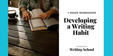 Developing a Writing Habit - Online Workshop tickets