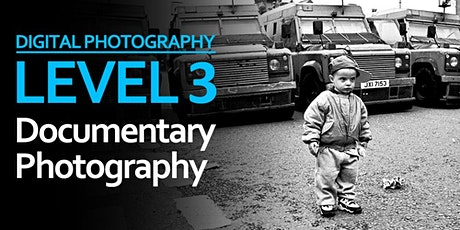 Level 3: Documentary Photography tickets