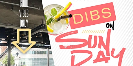Dibs On Sunday.... Eat. Drink. Sunday Chill tickets