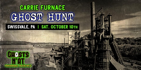 Carrie Furnace Ghost Hunt | Swissvale, PA | Sat. October 10th 2020 tickets