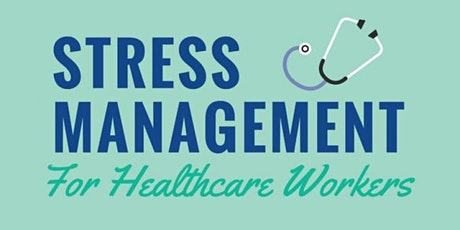Stress Management for Healthcare Workers- Public Health tickets