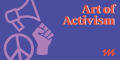 Art of Activism: Activism is a Choir, Not A Solo tickets