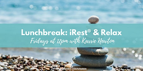 Lunch Break: iRest® and Relax *Virtual* tickets