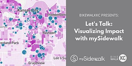 Let's Talk: Visualizing Impact with mySidewalk tickets
