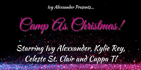 Ivy Alexxander Presents: Camp As Christmas! tickets