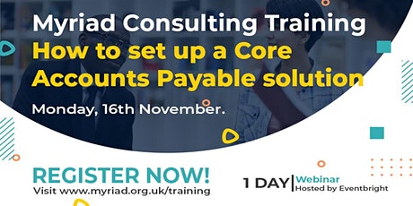 Unit4 ERP How to set up a Core Accounts Payable Solution Training Course tickets