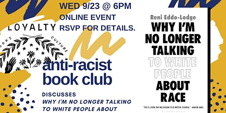 Loyalty Antiracist Book Club chats Why I'm No Longer Talking...About Race tickets