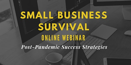 Small Business Survival Strategies & Tips ONLINE Seminar (FREE EVENT) tickets