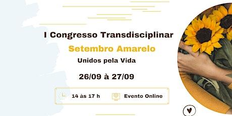 CONGRESSO TRANSDISCIPLINAR SETEMBRO AMARELO - AMOR À VIDA ingressos
