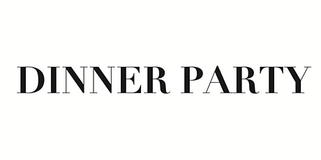 9/26 - 6:00pm DINNER PARTY tickets