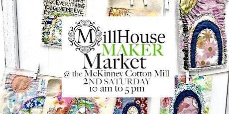MillHouse Maker Market at the McKinney Cotton Mill tickets