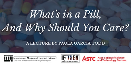 What's in a Pill And Why Should You Care? A Lecture by Paula Garcia Todd tickets