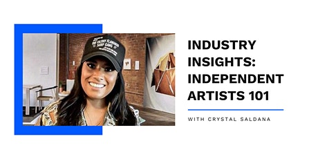 Industry Insights with Crystal Saldana: Independent Artists 101 tickets