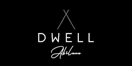 Dwell Abilene tickets