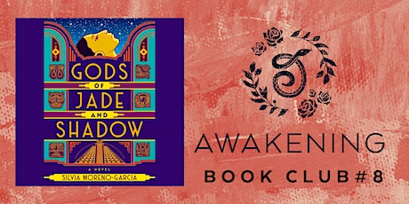 Awakening Book Club #8: Gods of Jade and Shadow - Group 1 tickets