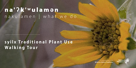 syilx/Okanagan Traditional Plant Use Walking Tour tickets