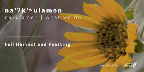 na'ʔk'ʷulamən (what we do): Fall Harvest and Feasting tickets