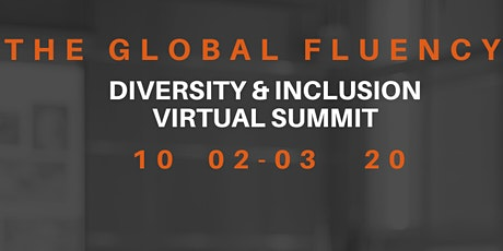 The 2020 Global Fluency Virtual Diversity and Inclusion Summit tickets