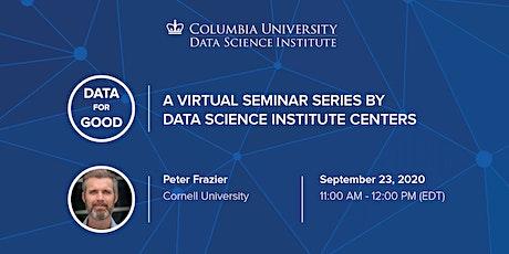 Data for Good: Peter Frazier, Cornell University tickets