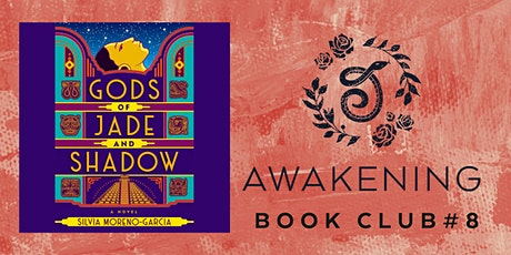 Awakening Book Club #8: Gods of Jade and Shadows - Group 2 tickets