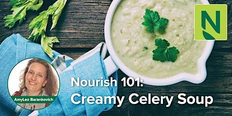 Nourish 101: Creamy Celery Soup tickets