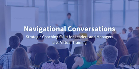 FocalPoint's - Navigational Conversations: Coaching Skills for Leaders tickets