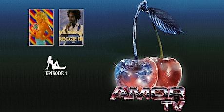 AMOR TV: EPISODE 1 tickets