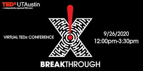 TEDxUTAustin 2020: Break Through (Virtual Conference) tickets
