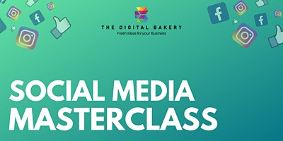 Online Social Media Masterclass With The Digital Bakery
